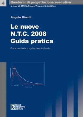 Le nuove N.T.C. 2008 - Guida pratica