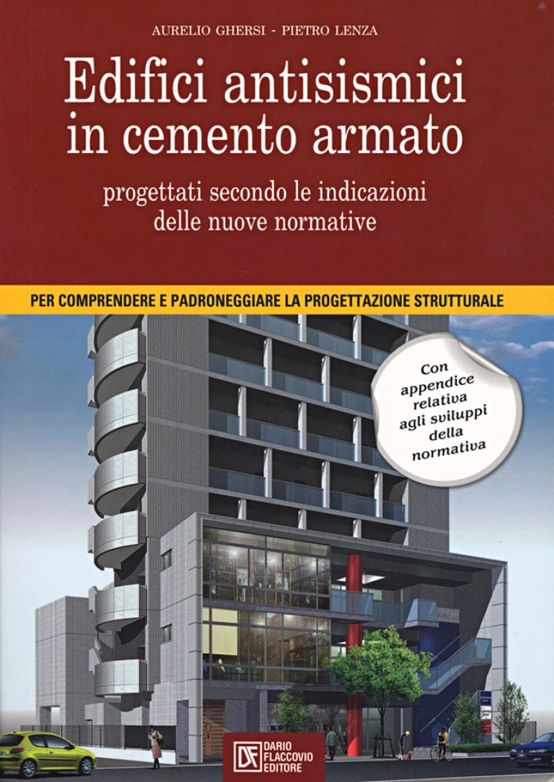 Ghersi edifici antisismici in cemento armato pdf - Interventi antisismici vecchi edifici ...