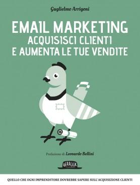 Email Marketing: Acquisisci clienti e aumenta le tue vendite