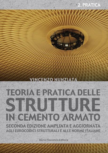 Teoria e pratica delle strutture in Cemento Armato 2