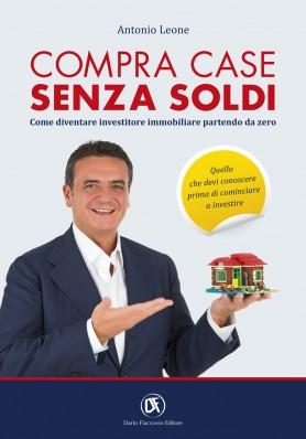 Compra case senza soldi: Come diventare investitore immobiliare partendo da zero