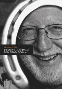 Dizionario sentimentale della parlata siciliana