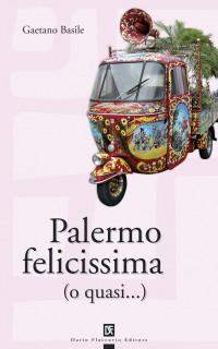 Palermo felicissima (o quasi...)