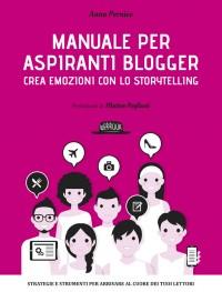 Manuale per aspiranti blogger: crea emozioni con lo Storytelling