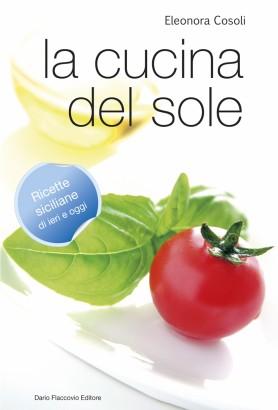 la cucina del sole - eleonora consoli - La Cucina Del Sole