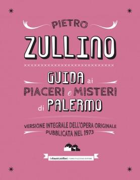 Guida ai misteri e piaceri di Palermo