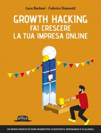 Growth Hacking: Fai crescere la tua impresa online