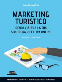 Marketing Turistico: Rendi visibile la tua struttura ricettiva online