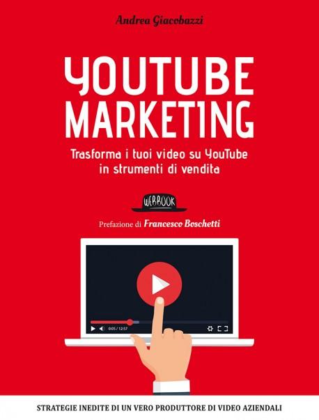 YouTube Marketing: Trasforma i tuoi video su YouTube in strumenti di vendita