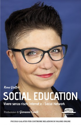 Social Education: Vivere Senza Rischi Internet e i Social Network