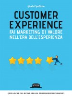 Customer Experience: Fai Marketing di Valore Nell'Era Dell'Esperienza