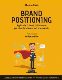 Brand Positioning: Applica Le 15 Leggi di Diamante Per Diventare Leader Del Tuo Mercato