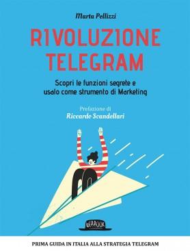 Rivoluzione Telegram: Scopri Le Funzioni Segrete E Usalo Come Strumento di Marketing