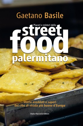 Piaceri e misteri dello Street Food palermitano