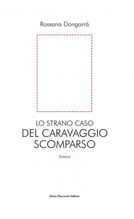 Lo strano caso del Caravaggio scomparso