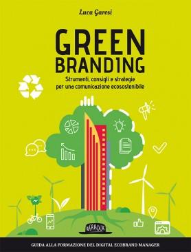 Green Branding: Strumenti, consigli e strategie per una comunicazione ecosostenibile