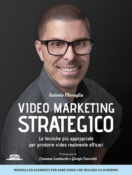 Video Marketing Strategico: Le Tecniche Più Appropriate Per Produrre Video Realmente Efficaci