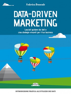 Data-Driven Marketing: Crea Strategie Vincenti Grazie All'Utilizzo Dei Dati