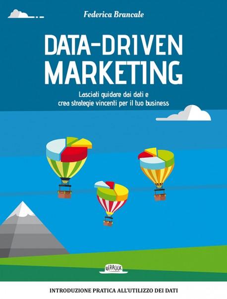 Data-Driven Marketing: Crea Strategie Vincenti Grazie All'Utilizzo Dei Dati