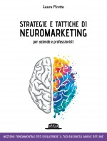 Strategie e Tattiche di Neuromarketing per aziende e professionisti