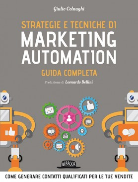 Strategie e tecniche di Marketing Automation: GUIDA PRATICA