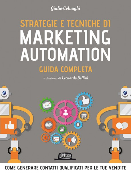 Strategie e tecniche di Marketing Automation: GUIDA PRATICA