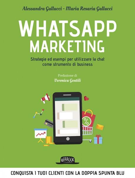 Whatsapp Marketing: Strategie ed Esempi Per Utilizzare La Chat Come Strumento di Business