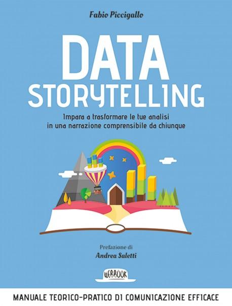 Data Storytelling: Impara a trasformare le tue analisi in una narrazione comprensibile da chiunque