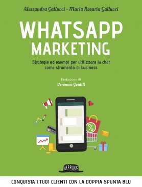 Whatsapp Marketing: Strategie ed Esempi Per Utilizzare La Chat Come Strumento di Business
