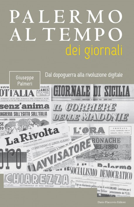 Palermo al tempo dei giornali - PRESTO DISPONIBILE