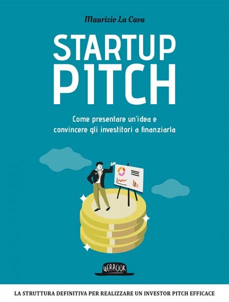 Startup Pitch: Come Presentare Un'Idea e Convincere Gli Investitori a Finanziarla