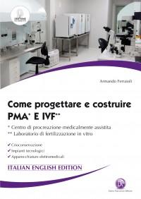 Come progettare e costruire PMA* e IVF**