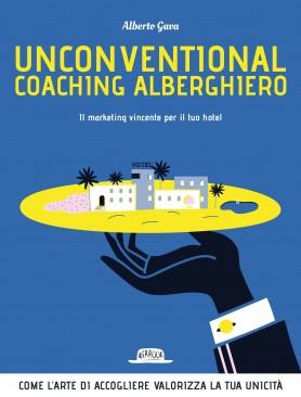Unconventional Coaching Alberghiero. Il marketing vincente per il tuo hotel