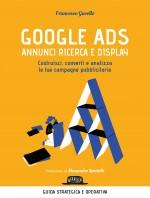Google Ads - annunci ricerca e display. Costruisci, converti e analizza le tue campagne pubblicitarie