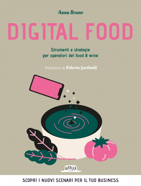 Digital Food. Strumenti e strategie per operatori del food e wine