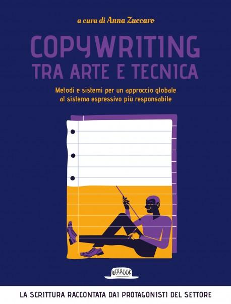 Copywriting tra arte e tecnica. Metodi e sistemi per un approccio globale al sistema espressivo più responsabile
