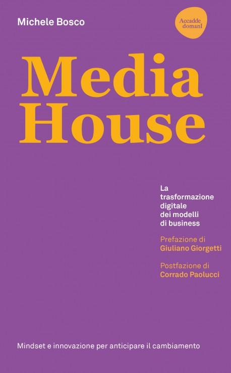 Media House. La trasformazione digitale dei modelli di business