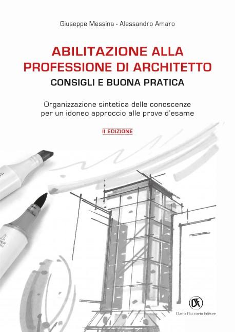 Abilitazione alla professione di architetto: consigli e buona pratica II edizione