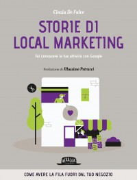 Storie di local marketing. Fai conoscere la tua attività con Google