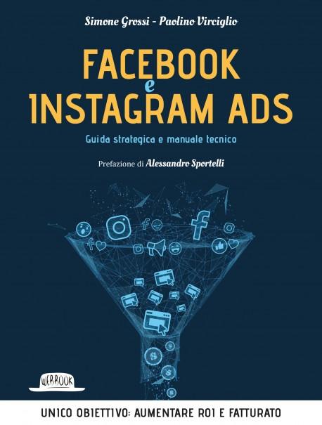 Facebook e Instagram Ads: Guida Strategica e Manuale Tecnico