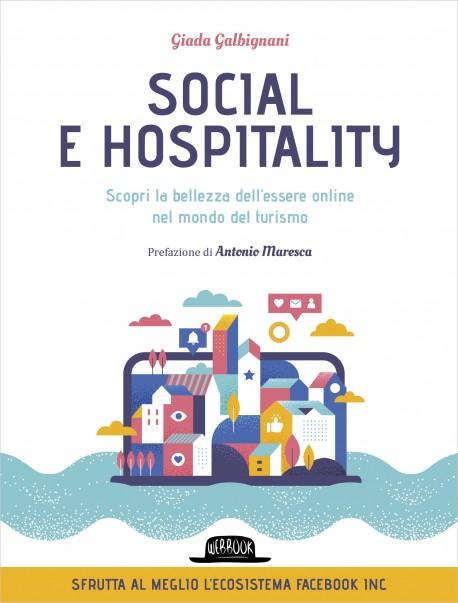 Social e hospitality. Scopri la bellezza dell'essere online nel mondo del turismo