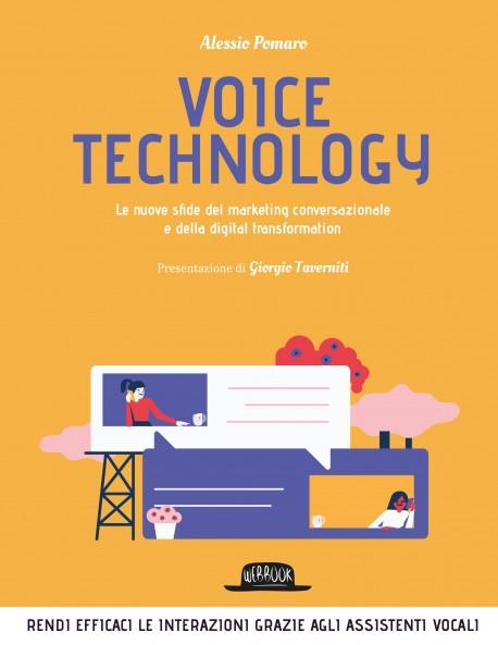 Voice tecnology. Le nuove sfide del marketing conversazionale e della digital transformation