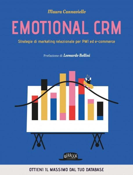 Emotional CRM. Strategie di marketing relazionale per PMI ed e-commerce