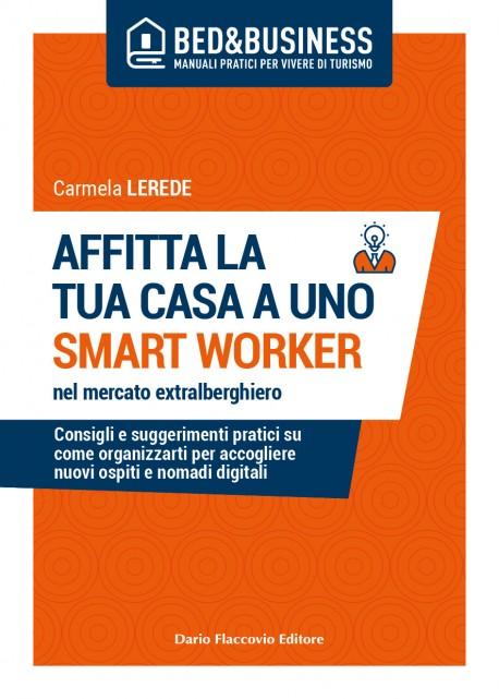 Affitta la tua casa ad uno smart worker nel mercato extralberghiero