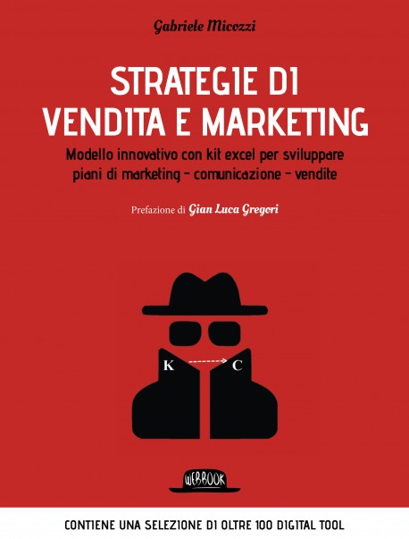 Strategie di vendita e marketing. Modello innovativo con kit excel per sviluppare piani di marketing - comunicazione - vendite