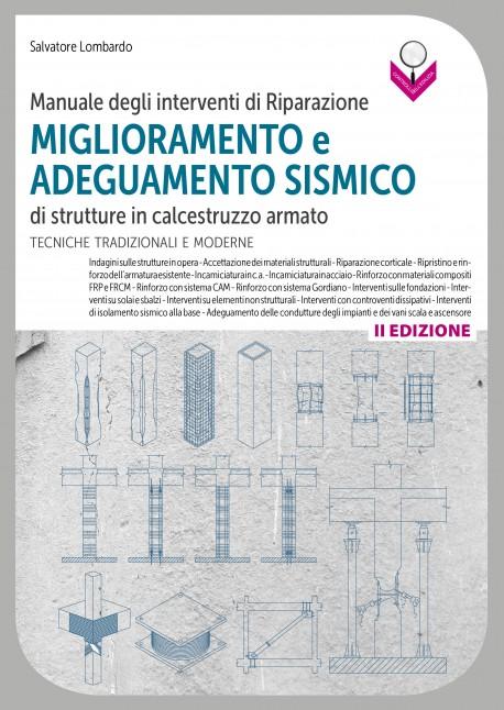 Manuale degli interventi di Riparazione miglioramento e adeguamento sismico di strutture in cemento armato