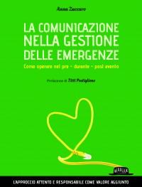 La comunicazione nella gestione delle emergenze. Come operare nel pre - durante - post evento