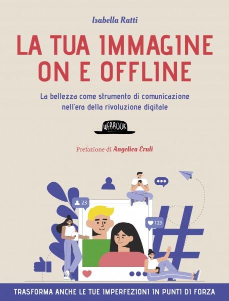 La tua immagine on e offline. La bellezza come strumento di comunicazione nell'era della rivoluzione digitale