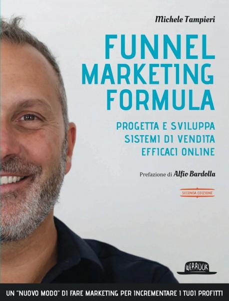 Funnel Marketing Formula: Progetta e sviluppa sistemi di vendita efficaci online