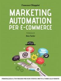 Marketing Automation per E-commerce: Personalizza il tuo negozio per ogni utente e metti il turbo alle vendite